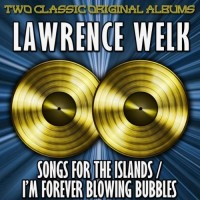 Song For The Islands/I'm Forever Blowing Bubbles