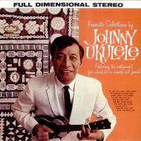 Favorite Selections By Johnny Ukulele