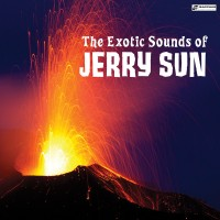 The Exotic Sounds of Jerry Sun